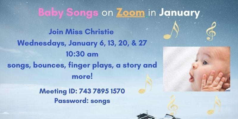 Baby Songs on Zoom in January starts Wednesday, January 6th