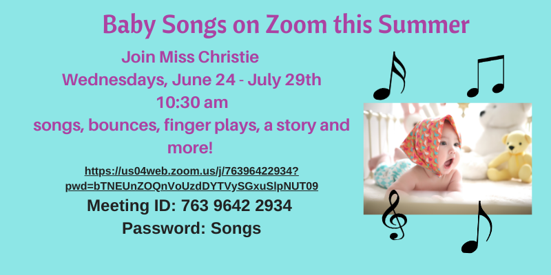 Baby Songs on Zoom this summer June 24 - July 29