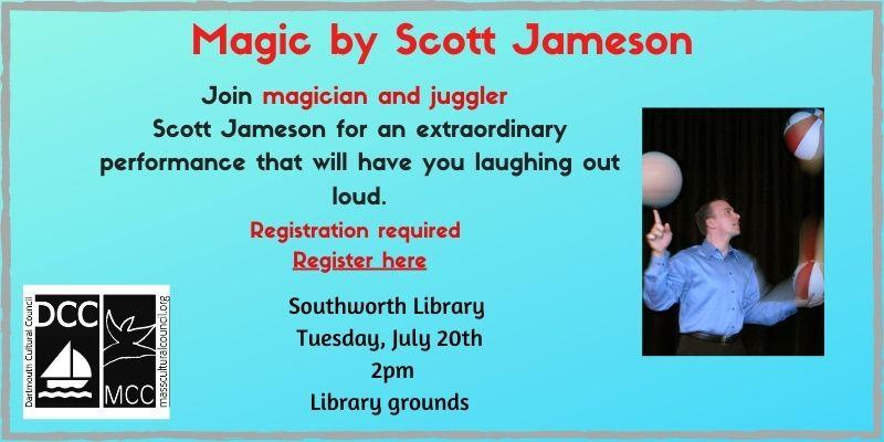 Magic by Scott Jameson on July 20 at 2pm. Registration Requied.